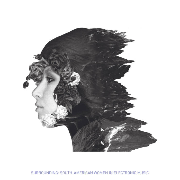 Surrounding- South-American Women In Electronic Music by Various Artists