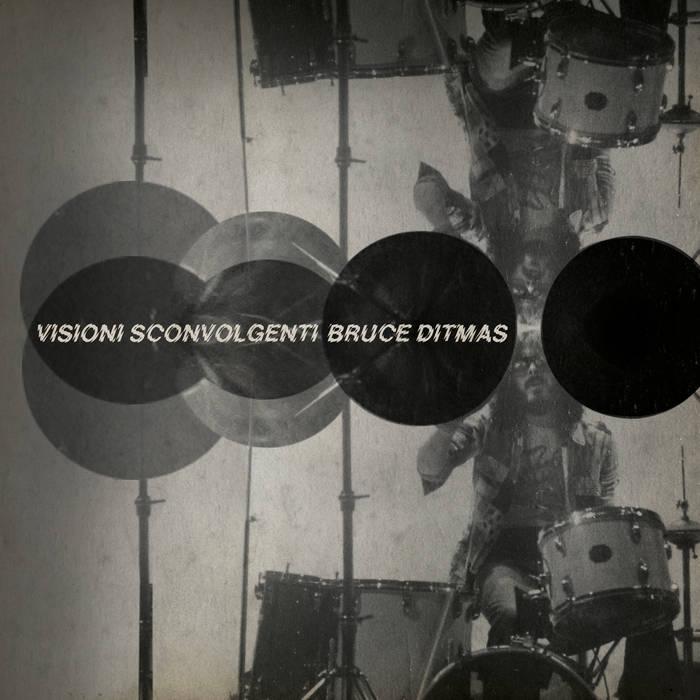 Visioni Sconvolgenti by Bruce Ditmas