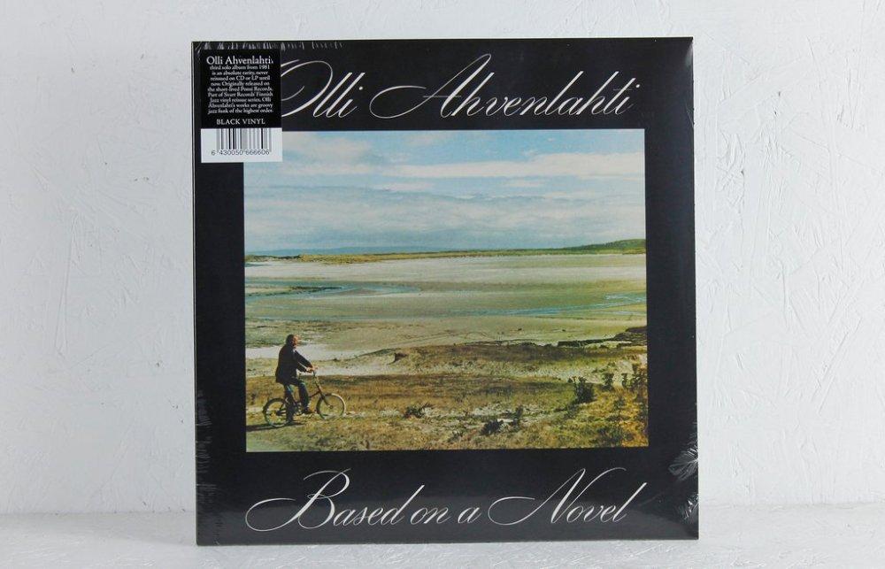 Olli Ahvenlahti - Based on a Novel