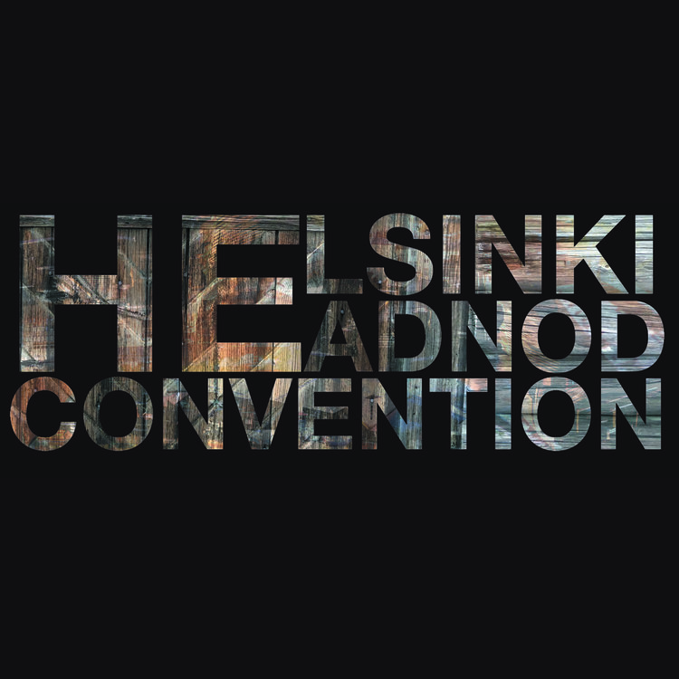 Helsinki Headnod Convention Eargasms for Short-Sighted Post-Truth Era People